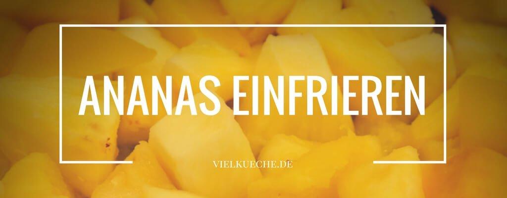 Ananas einfrieren – so wird Ananas lange haltbar