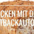 Allgemeine Tipps und Tricks zum Backen von Brot mit dem Brotbackautomaten