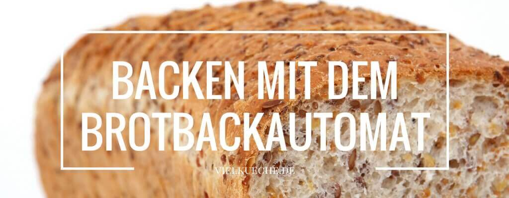 Brot backen im Brotbackautomaten