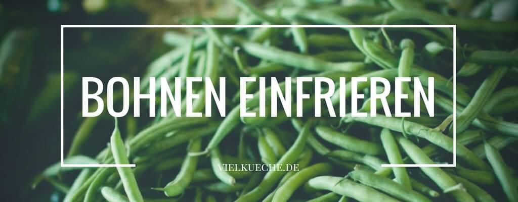 Grüne Bohnen einfrieren – so geht's