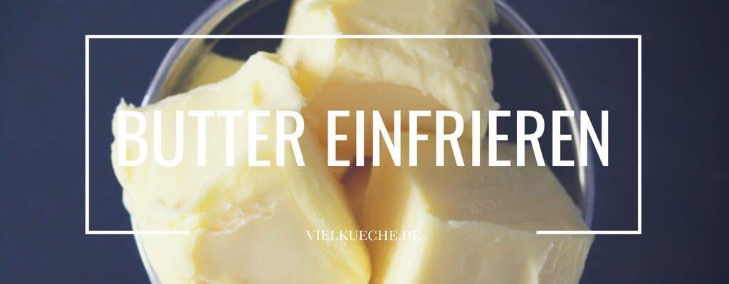 Butter einfrieren – Haltbarkeit und mehr