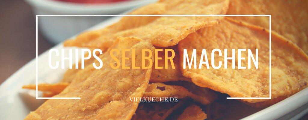 Chips selber machen – leckere Knabberei einfach und schnell