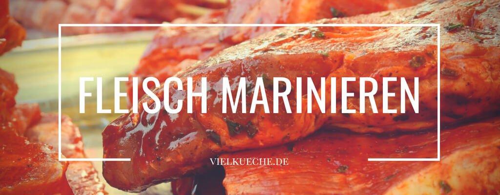 Fleisch marinieren – köstlicher Grillgenuss