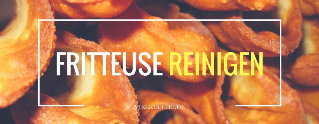 Tipp: Fritteuse reinigen