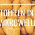 Zubereitung von Kartoffeln in der Mikrowelle