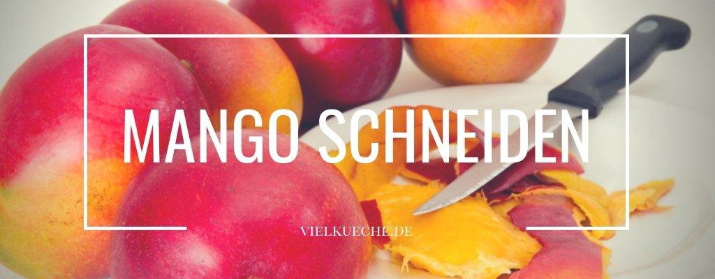 Mango schneiden – so einfach geht's