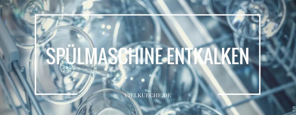 Spülmaschine entkalken leicht gemacht – Tipps und Tricks
