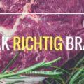 Tipps und Tricks zum Braten von Steak