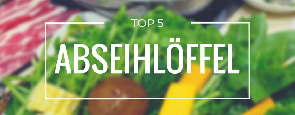 Top 5 Abseihlöffel