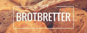 Produktvorstellung der Top 5 Brotbretter