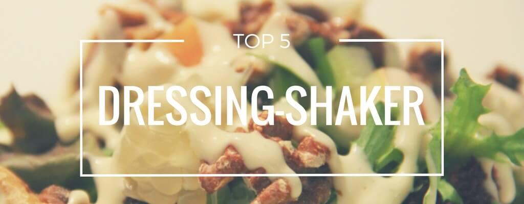 Top 5 Dressing-Shaker