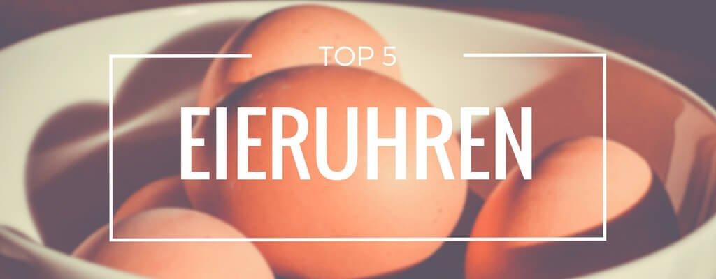 Top 5 Eieruhren