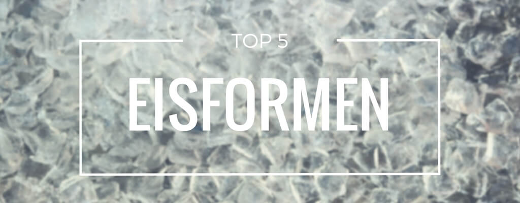 Top 5 Eisformen