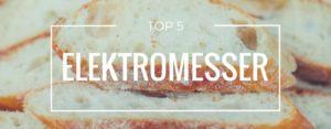 Produktvorstellung der Top 5 Elektromesser