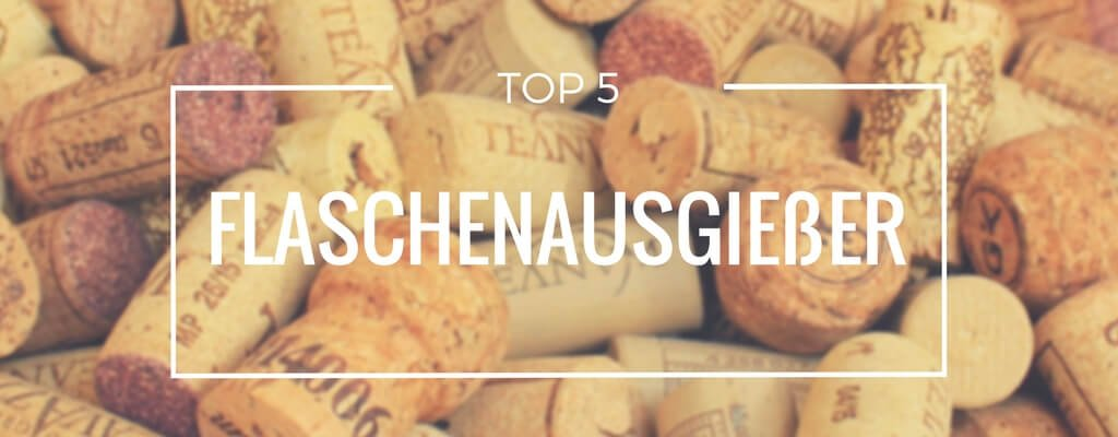 Top 5 Flaschenausgießer