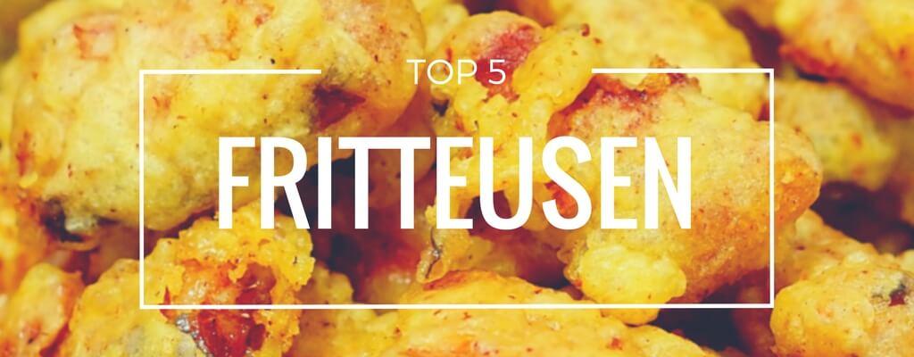 Top 5 Fritteusen