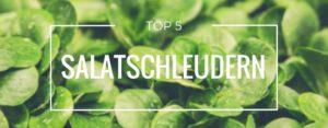 Produktvorstellung der Top 5 Salatschleudern