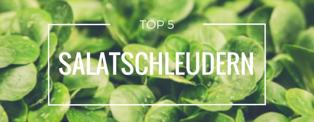 Top 5 Salatschleudern