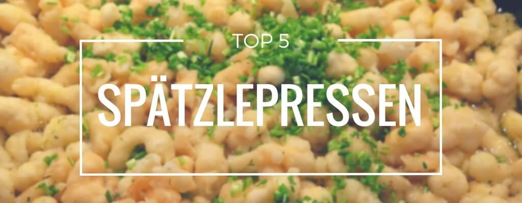 Top 5 Spätzlepressen