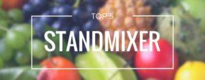 Produktvorstellung der Top 5 Standmixer